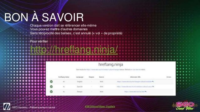 SEO Hackers - Référencement naturel #SEOGoodVibes @gdtsb BON À SAVOIRChaque version doit se référencer elle-même Vous pouv...
