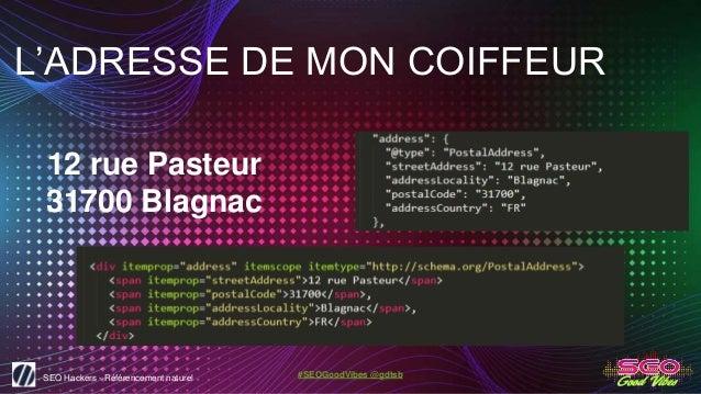 SEO Hackers - Référencement naturel #SEOGoodVibes @gdtsb 12 rue Pasteur 31700 Blagnac L'ADRESSE DE MON COIFFEUR