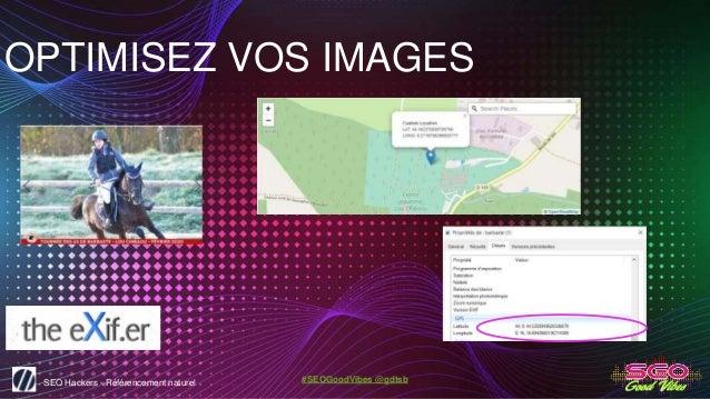 SEO Hackers - Référencement naturel #SEOGoodVibes @gdtsb OPTIMISEZ VOS IMAGES