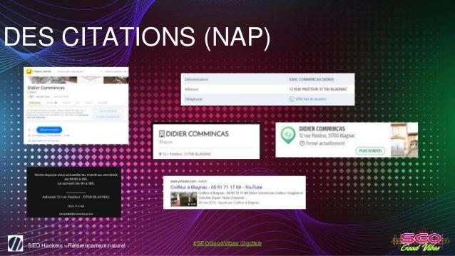 SEO Hackers - Référencement naturel #SEOGoodVibes @gdtsb DES CITATIONS (NAP)