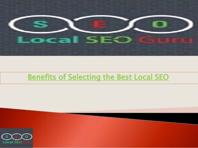 Benefits of Selecting the Best Local SEO
