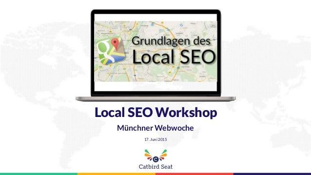 Local SEO Workshop Münchner Webwoche 17. Juni 2015