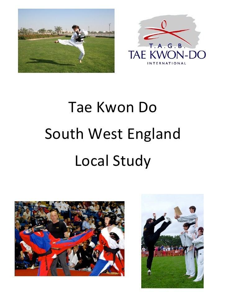 Tae Kwon Do     South West England                         Local StudySiân RobertsCandidate Number: 8050