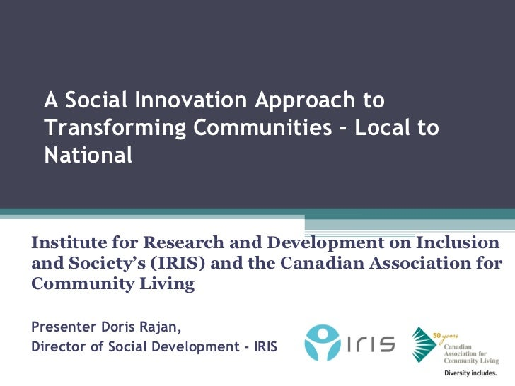 A Social Innovation Approach to Transforming Communities – Local to NationalInstitute for Research and Development on Incl...