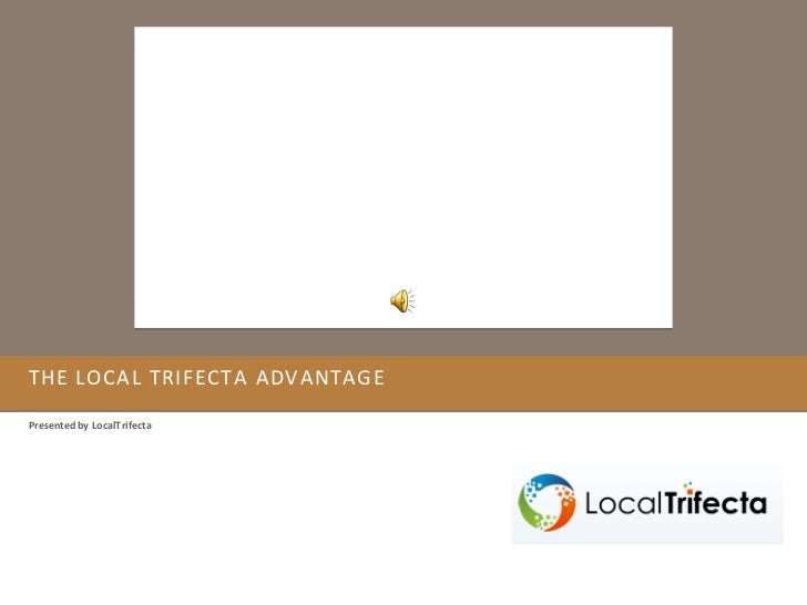 THE LOCAL TRIFECTA ADVANTAGEPresented by LocalTrifecta