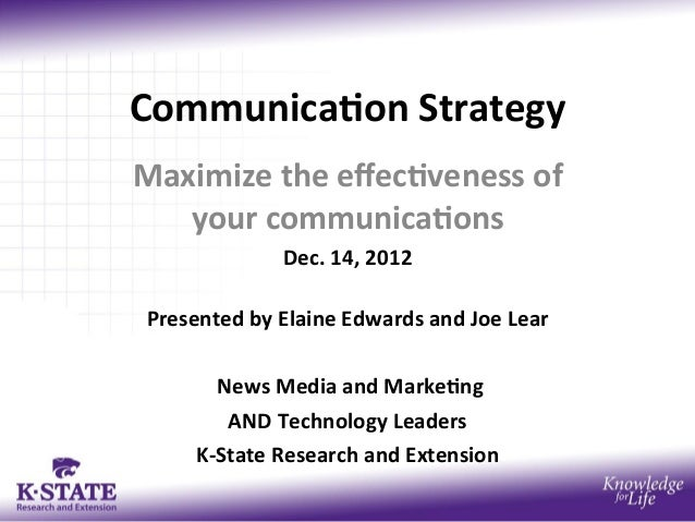 Communica)on Strategy Maximize the effec)veness of    your communica)ons                       Dec. 14,...
