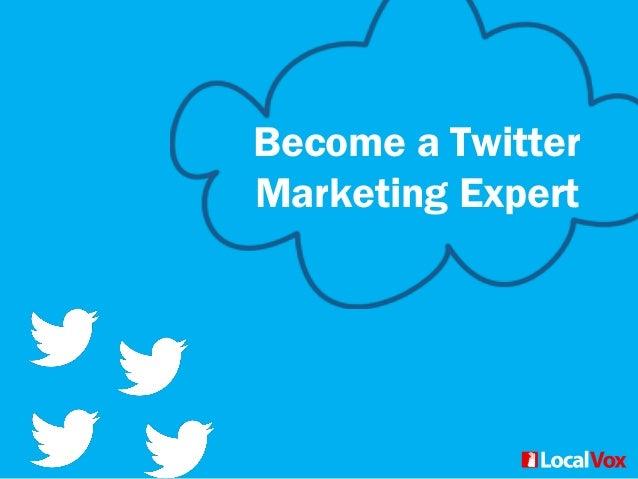 Become a Twitter Marketing Expert