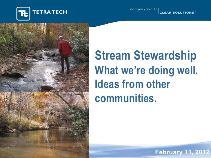 Stream Stewardship What we're doing well. Ideas from other communities. Kimberly Brewer, AICP February 11, 2012