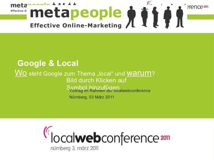 """Google & LocalWo steht Google zum Thema """"local"""" und warum?                 Bild durch Klicken auf               § Symbol h..."""