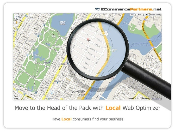 <ul><li>Move to the Head of the Pack with  Local  Web Optimizer </li></ul><ul><li>Have  Local  consumers find your busines...
