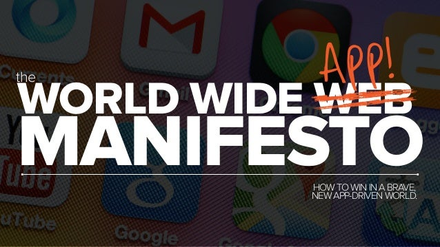 app!  MANIFESTO WORLD WIDE WEB the  HOW TO WIN IN A BRAVE,  NEW APP-DRIVEN WORLD.