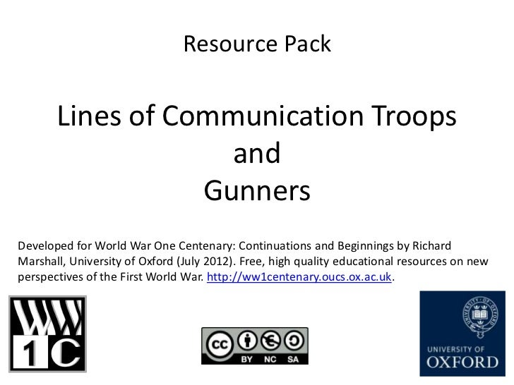 Resource Pack       Lines of Communication Troops                    and                  GunnersDeveloped for World War O...