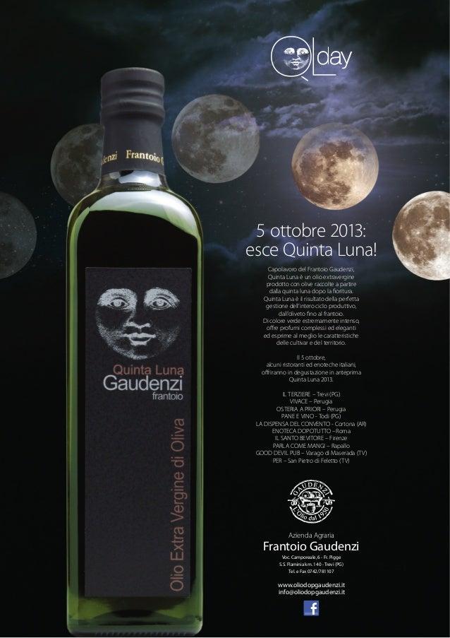5 ottobre 2013: esce Quinta Luna! Capolavoro del Frantoio Gaudenzi, Quinta Luna è un olio extravergine prodotto con olive ...