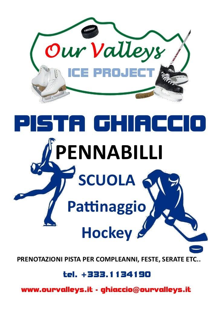 Our Valleys              ICE PROJECTPISTA GHIACCIO           PENNABILLI                  SCUOLA              Pattinaggio  ...