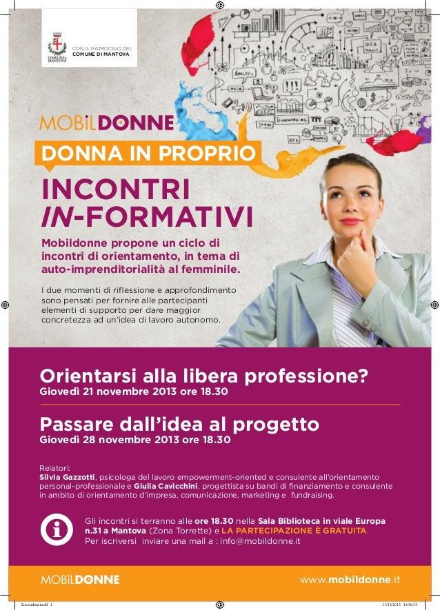 Con il patrocino del Comune di Mantova  DONNA IN PROPRIO  INCONTRI IN-FORMATIVI Mobildonne propone un ciclo di incontri di...