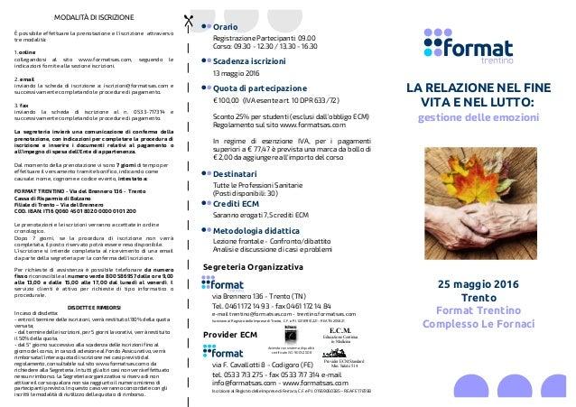 Segreteria Organizzativa via Brennero 136 - Trento (TN) Tel. 0461 172 14 93 - fax 0461 172 14 84 e-mail trentino@formatsas...