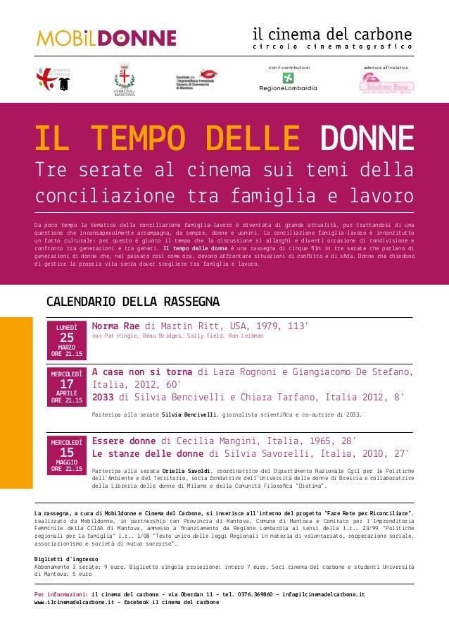 con il contributo di           aderisce all'iniziativaIL TEMPO DELLE DONNETre serate al cinema sui temi dellaconciliazione...