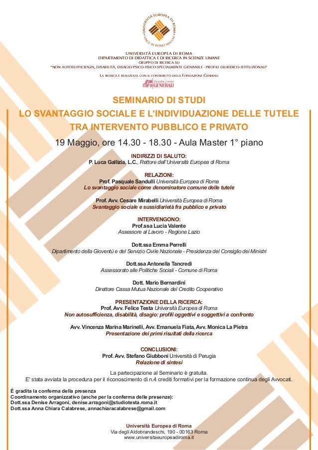 INDIRIZZI DI SALUTO: P. Luca Gallizia, L.C., Rettore dell'Università Europea di Roma RELAZIONI: Prof. Pasquale Sandulli Un...