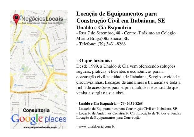 Locação de Equipamentos para Construção Civil em Itabaiana, SE Unaldo e Cia Esquadria - Rua 7 de Setembro, 48 - Centro (Pr...