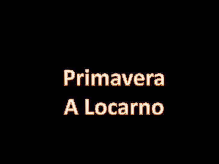 Primavera<br />A Locarno<br />