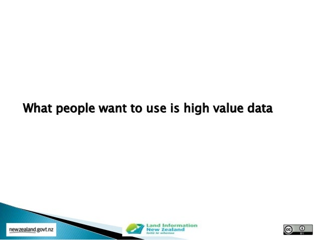 What people want to use is high value data