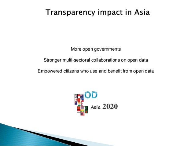 More open governments Stronger multi-sectoral collaborations on open data Empowered citizens who use and benefit from open...