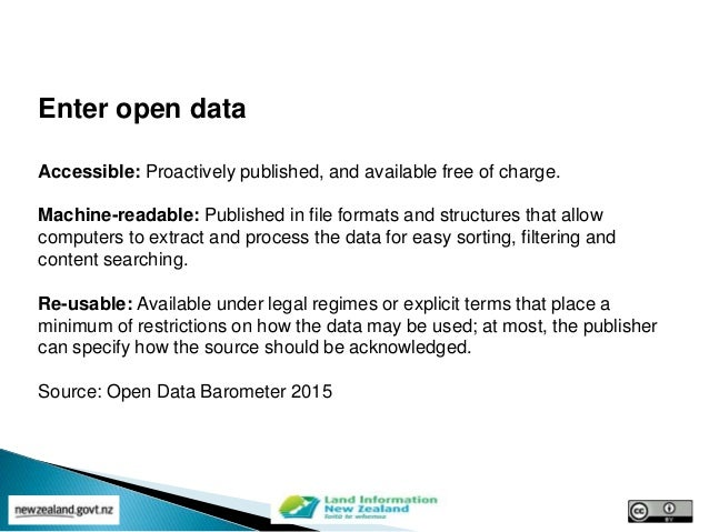 Enter open data Accessible: Proactively published, and available free of charge. Machine-readable: Published in file forma...