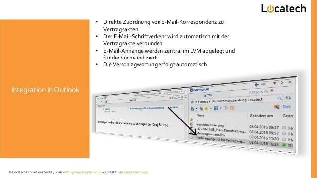 Integration inOutlook • Direkte Zuordnung von E-Mail-Korrespondenz zu Vertragsakten • Der E-Mail-Schriftverkehr wird autom...
