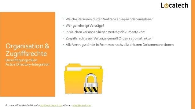 Organisation & Zugriffsrechte Berechtigungsrollen ActiveDirectory-Integration  Welche Personen dürfenVerträge anlegen ode...