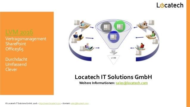 LVM 2016 Vertragsmanagement SharePoint Office365 Durchdacht Umfassend Clever Locatech IT Solutions GmbH Weitere Informatio...