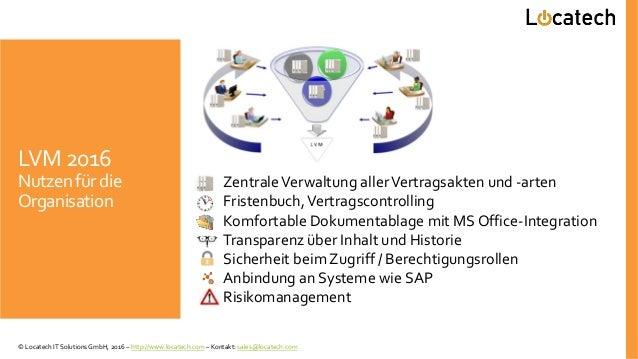 LVM 2016 Nutzen für die Organisation ZentraleVerwaltung allerVertragsakten und -arten Fristenbuch,Vertragscontrolling Komf...