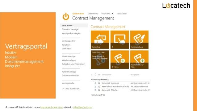 Vertragsportal Intuitiv Modern Dokumentmanagement integriert © Locatech IT Solutions GmbH, 2016 – http://www.locatech.com ...