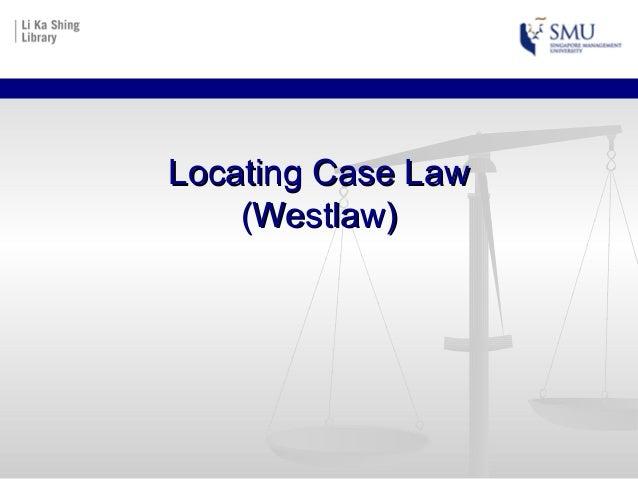 Locating Case LawLocating Case Law (Westlaw)(Westlaw)