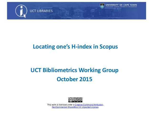 Locating one's H-index in Scopus This work is licensed under a Creative Commons Attribution- NonCommercial-ShareAlike 3.0 ...