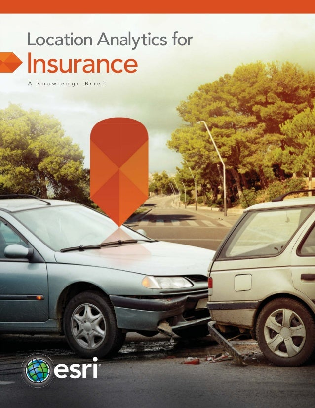 Location Analytics for  Insurance A  K now ledge  Br ie f