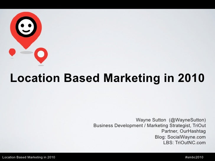 Location Based Marketing in 2010                                                       Wayne Sutton (@WayneSutton)        ...