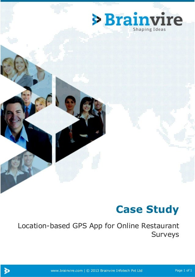www.brainvire.com | © 2013 Brainvire Infotech Pvt Ltd Page 1 of 1 Case Study Location-based GPS App for Online Restaurant ...