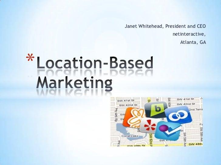 Janet Whitehead, President and CEO                        netinteractive,                           Atlanta, GA*