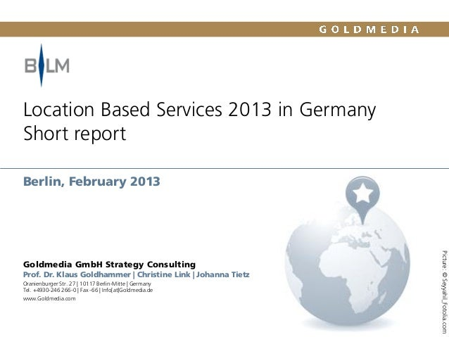 Location Based Services 2013 in Germany Short report Berlin, February 2013  Prof. Dr. Klaus Goldhammer | Christine Link | ...