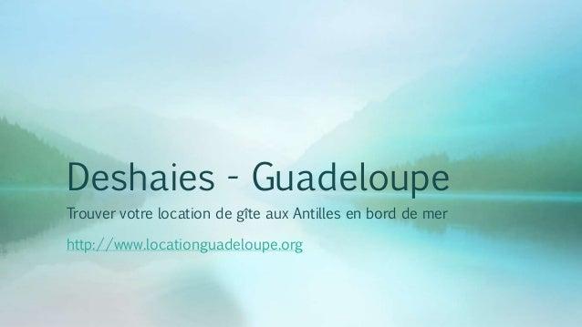 Deshaies - Guadeloupe Trouver votre location de gîte aux Antilles en bord de mer http://www.locationguadeloupe.org