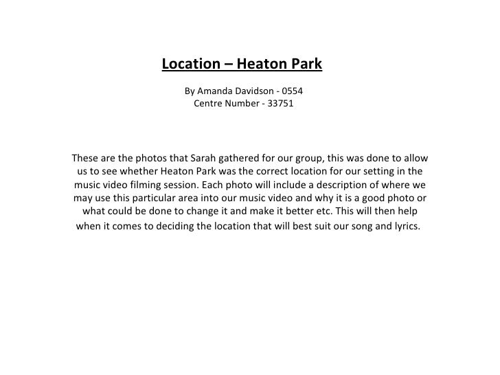Location – Heaton Park By Amanda Davidson - 0554 Centre Number - 33751 These are the photos that Sarah gathered for our gr...