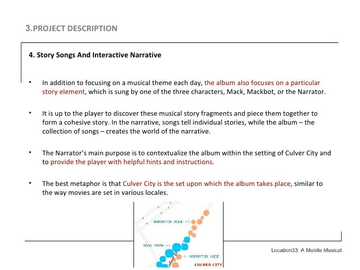 3. PROJECT DESCRIPTION <ul><li>4.   Story Songs And Interactive Narrative </li></ul><ul><li>In addition to focusing on a m...