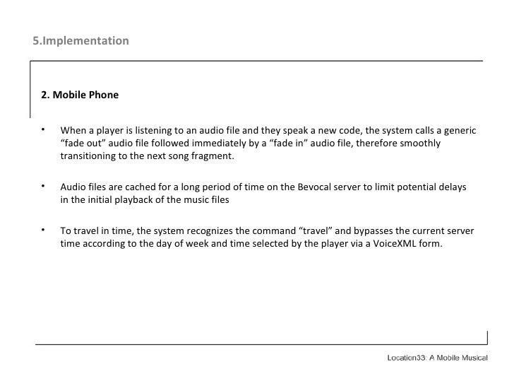 5.Implementation <ul><li>2. Mobile Phone </li></ul><ul><li>When a player is listening to an audio file and they speak a ne...