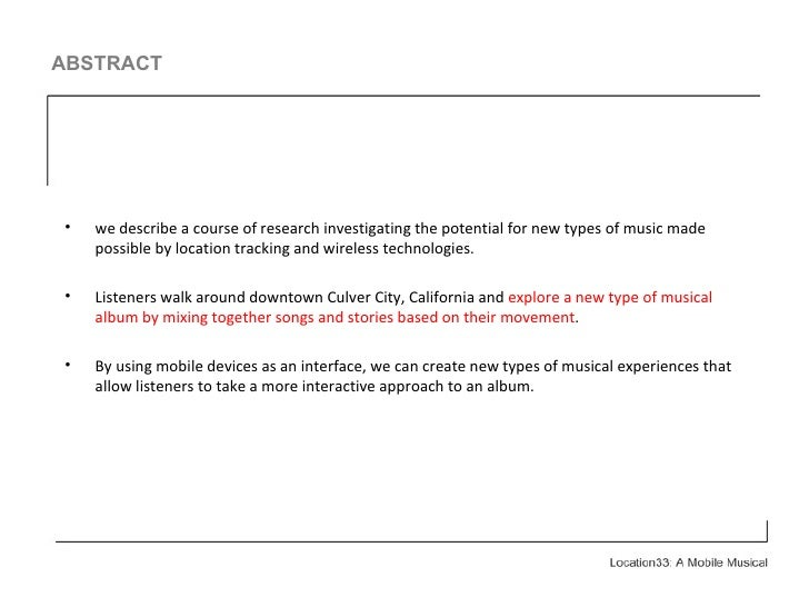 ABSTRACT <ul><li>we describe a course of research investigating the potential for new types of music made possible by loca...