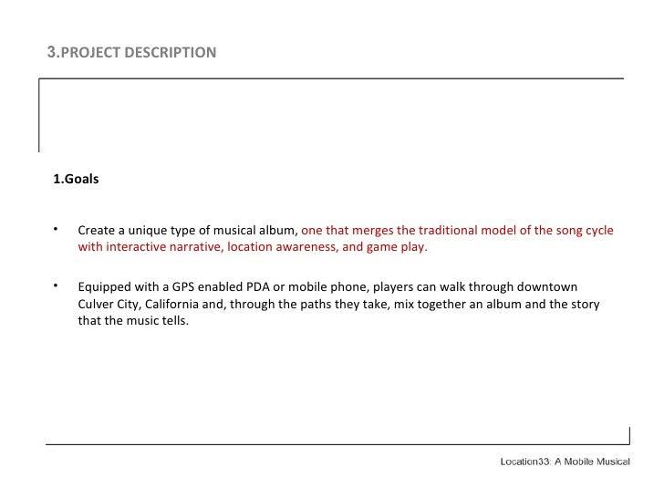 3. PROJECT DESCRIPTION <ul><li>1.Goals </li></ul><ul><li>Create a unique type of musical album,  one that merges the tradi...