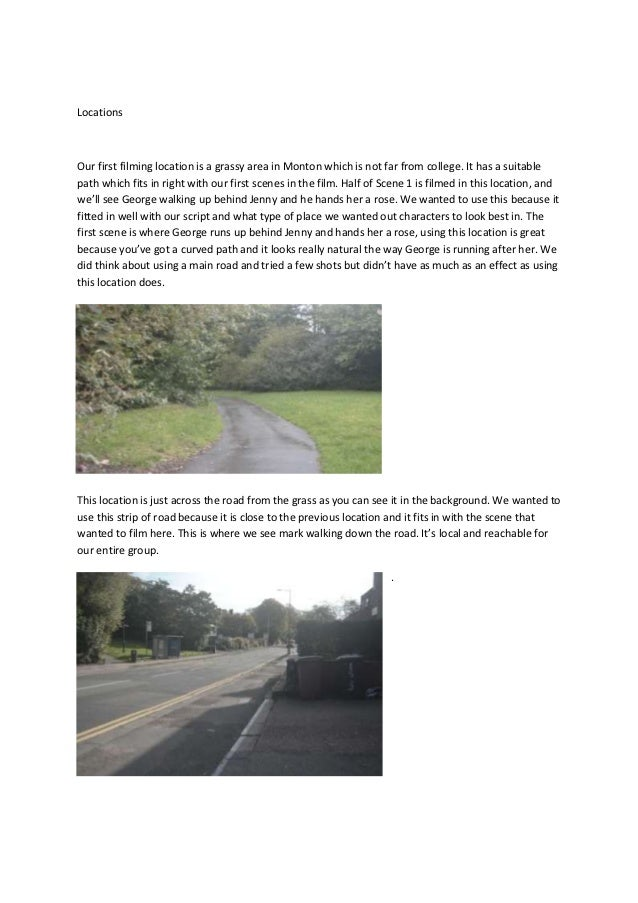 LocationsOur first filming location is a grassy area in Monton which is not far from college. It has a suitablepath which ...