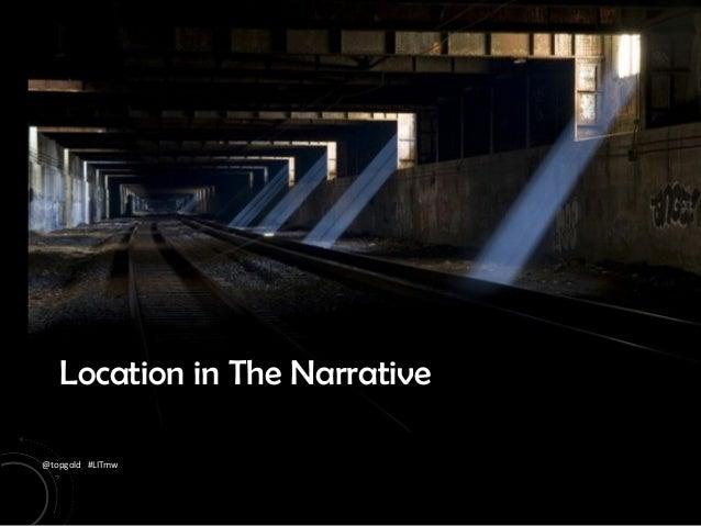 @topgold #LITmw Location in The Narrative