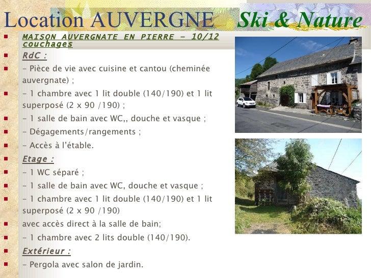 Location AUVERGNE  Ski & Nature <ul><li>MAISON AUVERGNATE EN PIERRE – 10/12 couchages </li></ul><ul><li>RdC: </li></ul><u...
