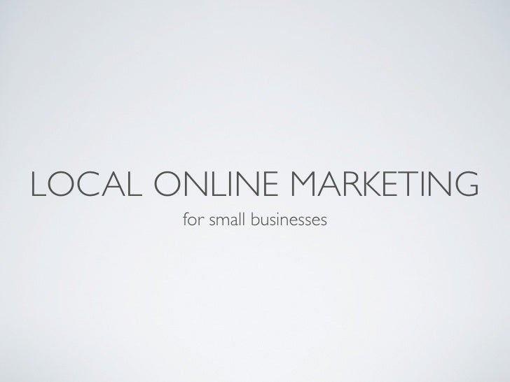 LOCAL ONLINE MARKETING       for small businesses