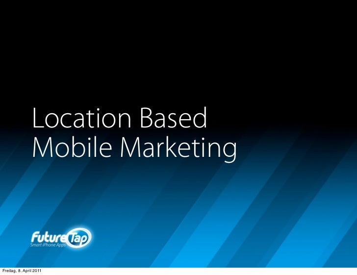 Location Based Mobile Marketing @ Internet World Kongress 2011 Slide 3
